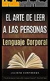 El Arte de Leer a las Personas – Lenguaje Corporal: Como leer a una persona como un libro solo por sus gestos corporales