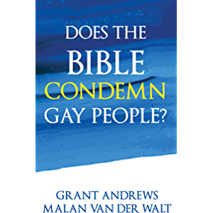 Does the Bible Condemn Gay People?: A Close Look at What Scripture Says About Homosexuality (Questions of Sexuality Book…