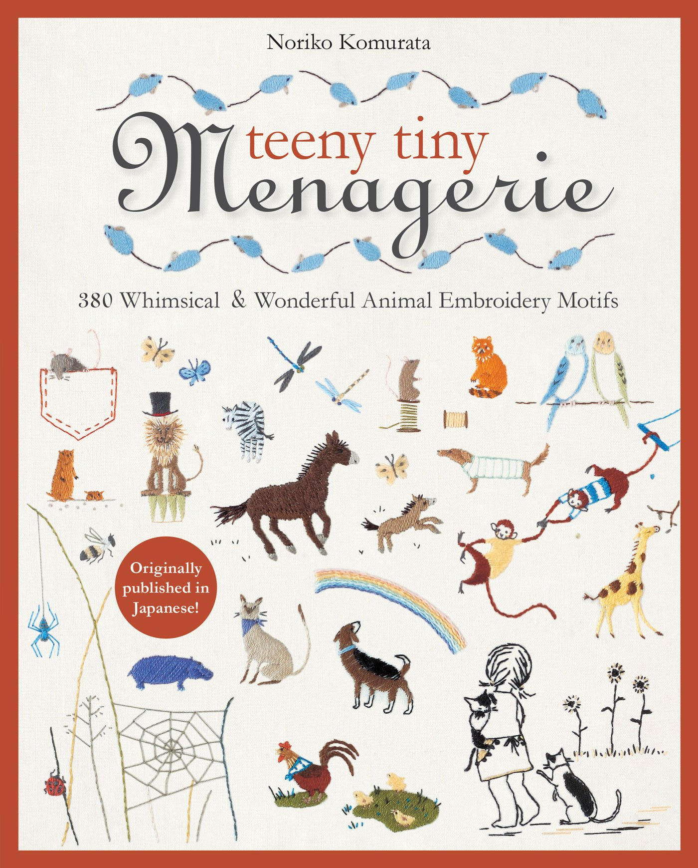 Read Online Teeny Tiny Menagerie: 380 Whimsical & Wonderful Animal Embroidery Motifs ebook