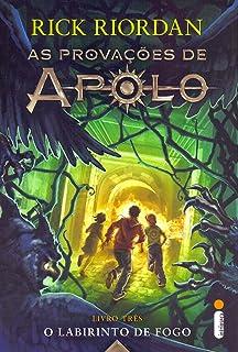 O Labirinto de Fogo. As Provações de Apolo - Livro 3
