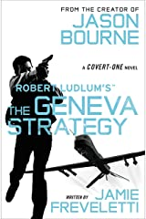 Robert Ludlum's (TM) The Geneva Strategy (A Covert-One novel) Kindle Edition