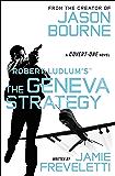 Robert Ludlum's (TM) The Geneva Strategy (A Covert-One novel)