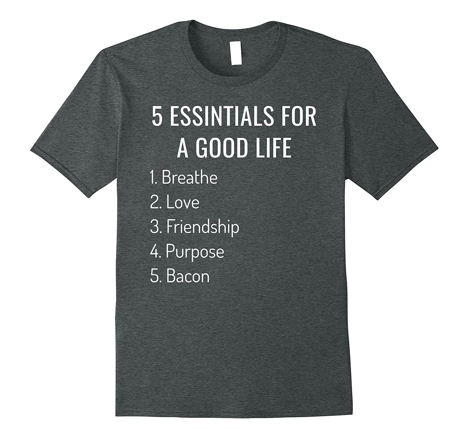 5 Essentials for a good life t-shirt