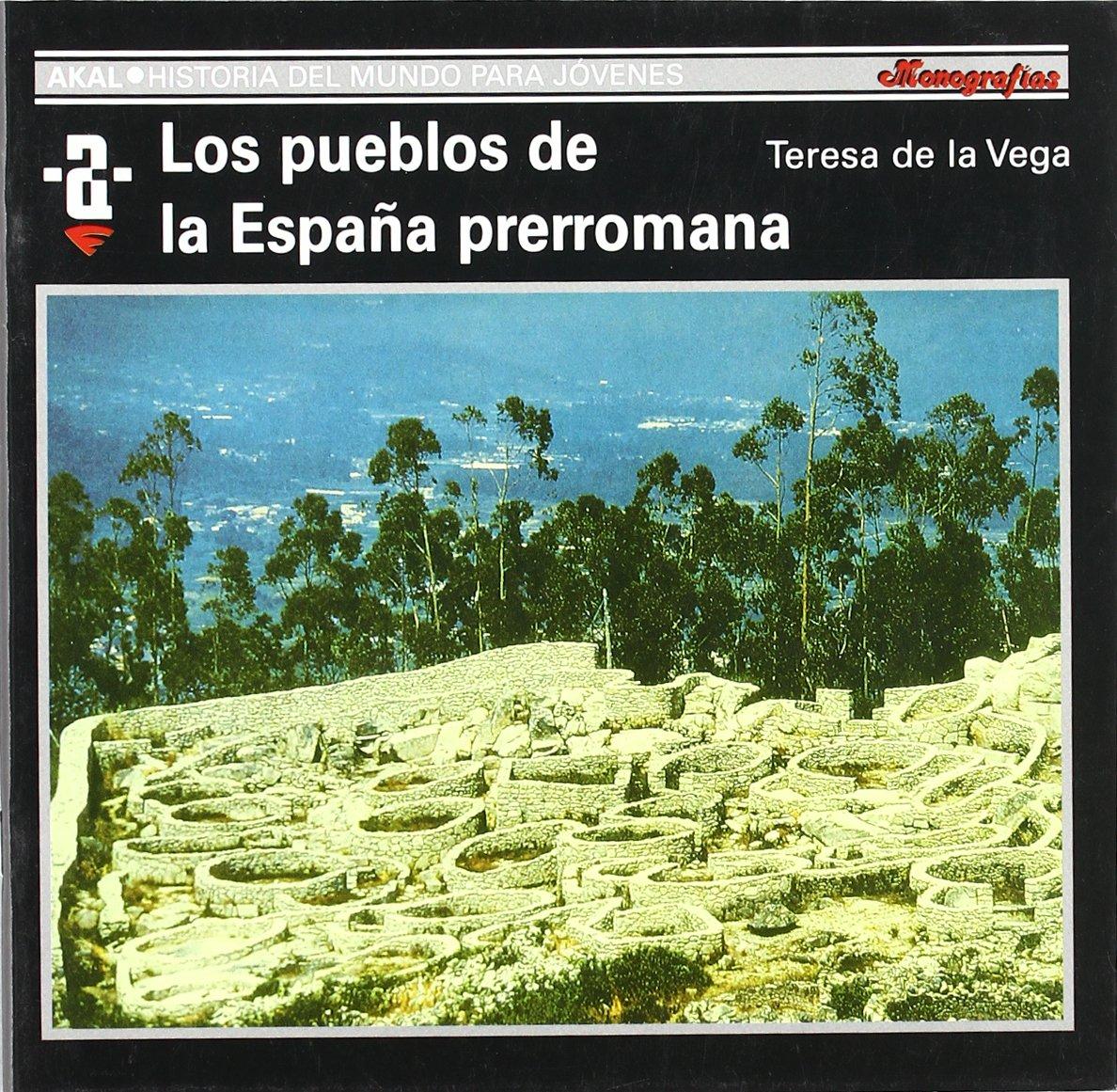 Los pueblos de la España prerromana: 63 Historia del mundo para jóvenes: Amazon.es: Vega, Teresa de la: Libros