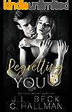 Regretting You: A Dark College Bully Romance (A Blackthorn Elite Novel Book 4)
