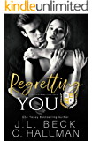Regretting You: A Dark College Bully Romance (A Blackthorn Elite Novel Book 4)