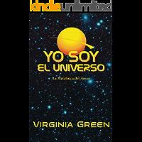 YO SOY EL UNIVERSO: Metafísica Del Amor