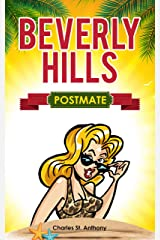 Beverly Hills Postmate: My Exploration of Beverly Hills and Vicinity Using Food Delivery Apps Kindle Edition