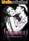 Mi veneno eres tú: Insaciable II (Trilogía Insaciable nº 2) (Spanish Edition)