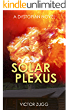 Solar Plexus: (A Dystopian EMP Post-Apocalyptic Fiction Novel)