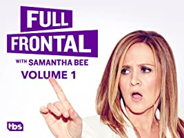 Full Frontal With Samantha Bee Season 1