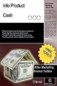 Infoproduct Cash (Killer Marketing Arsenal Tactics Book 9)