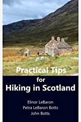 Practical Tips for Hiking in Scotland (Practical Travel Tips Book 8) Kindle Edition