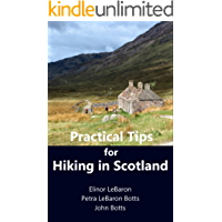 Practical Tips for Hiking in Scotland (Practical Travel Tips Book 8)