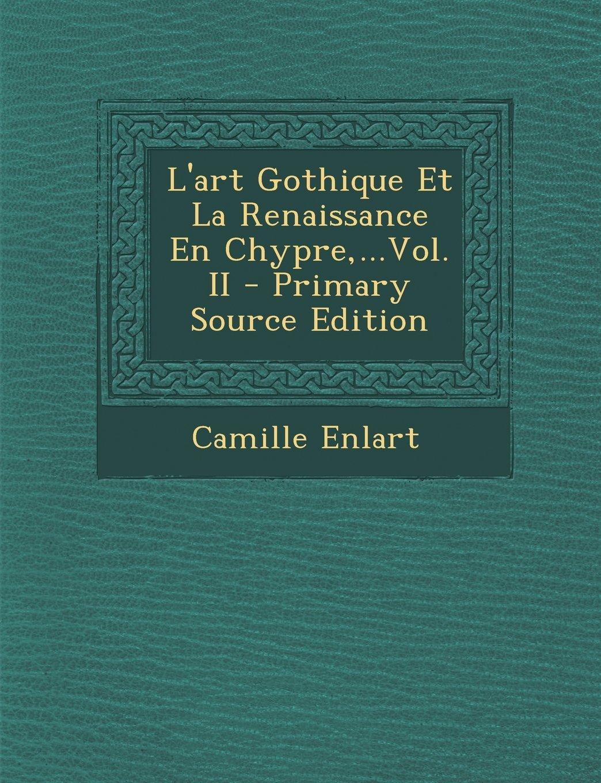 L'art Gothique Et La Renaissance En Chypre,...Vol. II (French Edition) pdf
