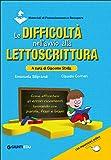 Le difficoltà nell'avvio alla lettoscrittura. Come affrontare gli errori ricorrenti lavorando con parole, frasi e brani