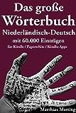 Das große Wörterbuch Niederländisch-Deutsch mit 60.000 Einträgen (Große Wörterbücher 11) (German Edition)