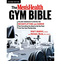 The Men's Health Gym Bible (2nd edition): Includes Hundreds of Exercises for Weightlifting...