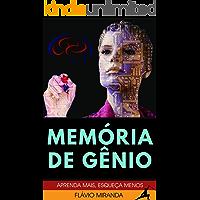 Memória de Gênio: Aprenda Mais, Esqueça Menos