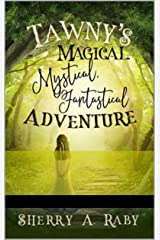 Tawny's Magical, Mystical, Fantastical Adventure Kindle Edition