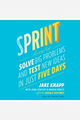 Sprint: How to Solve Big Problems and Test New Ideas in Just Five Days Audible Audiobook