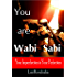 You are Wabi Sabi: Your Imperfection is Your Perfection