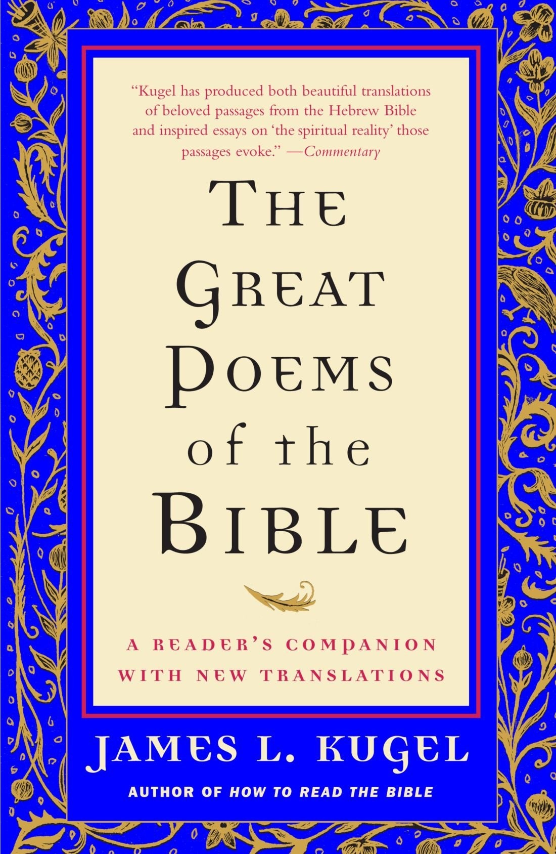 the great poems of the bible a reader s companion new the great poems of the bible a reader s companion new translations james l kugel 9781416589020 com books