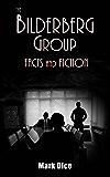 The Bilderberg Group: Facts & Fiction (English Edition)
