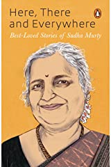 Here, There and Everywhere: Best-Loved Stories of Sudha Murthy Kindle Edition