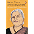 Here, There and Everywhere: Best-Loved Stories of Sudha Murthy