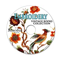 Embroidery Vintage Books Collection 55 PDF E-Books on 1 DVD Needlework, Art of needlework, Algerian embroideries, Church embroidery, Colbert embroideries, Jacobean embroideries, Wallachian embroideries