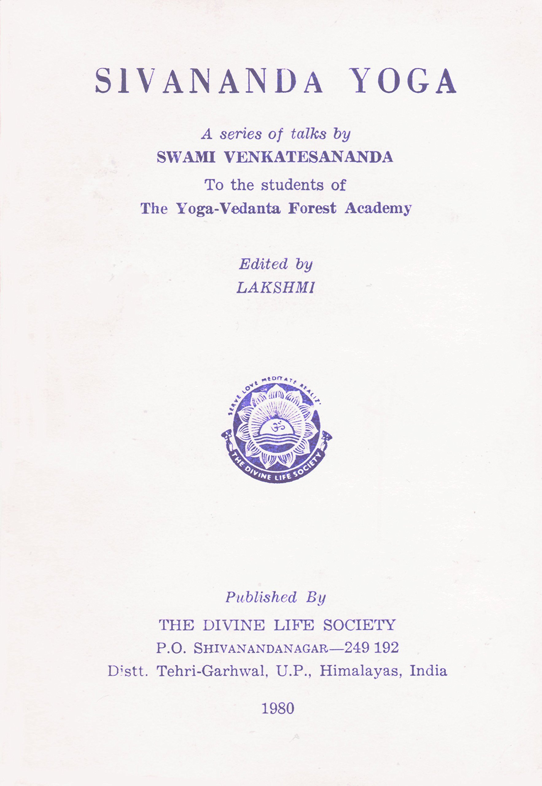 Sivananda Yoga: A Series of Talks to the Students of The ...