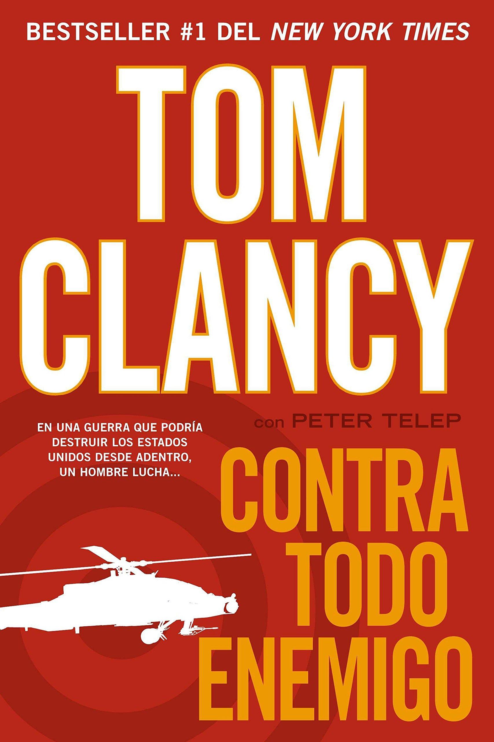 Contra Todo Enemigo Tapa blanda – 31 dic 2012 Tom Clancy Peter Telep CELEBRA 0451416422