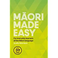 Maori Made Easy: For Everyday Learners of the Maori Language