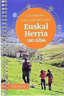LAS MEJORES RUTAS PARA DESCUBRIR EUSKAL HERRIA: Amazon.es: MARTIN ...