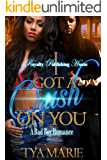 I Got a Crush On You: A Bad Boy Romance
