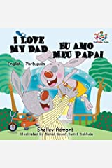 I Love My Dad (English Portuguese Bilingual Book for Kids - Brazilian) (English Portuguese Bilingual Collection) (Portuguese Edition) Paperback