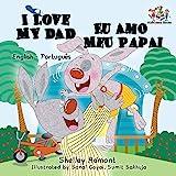 I Love My Dad (English Portuguese Bilingual Book for Kids - Brazilian) (English Portuguese Bilingual Collection…