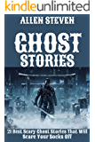 Ghost Stories Book: 21 Best Scary Ghost Stories That Will Scare Your Socks Off