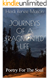 Journeys of a Fragmented Life: Poetry For The Soul