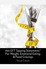 700 EFT Tapping Statements for Weight, Emotional Eating, and Food Cravings Kindle Edition