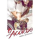O acordo (Amores Improváveis Livro 1)
