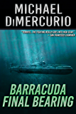 Barracuda Final Bearing (The Michael Pacino Series Book 4)