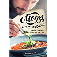 Men's Cookbook: Men Can Cook Delicious Meals Too (English Edition)