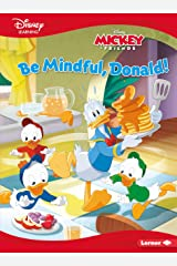 Be Mindful, Donald!: A Mickey & Friends Story (Disney Learning Everyday Stories) Kindle Edition