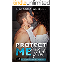 Protect me Not ((Un)Professionally Yours Book 2)