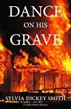 Dance on His Grave (Sidra Smart Mystery Series Book 1)