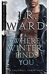 Where Winter Finds You: A Caldwell Christmas (The Black Dagger Brotherhood series Kindle Edition
