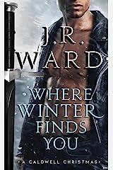 Where Winter Finds You: A Caldwell Christmas (The Black Dagger Brotherhood series) (The Black Dagger Brotherhood World) Mass Market Paperback
