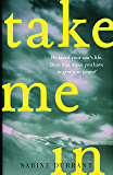Take Me In: The stunning new suspense thriller from the bestselling author of Lie With Me